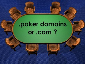dotpoker .poker domains or dotcom which will win